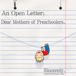 An Open Letter to the Mothers of Preschoolers:
