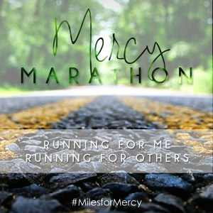 The Mercy Marathon #Milesformercy