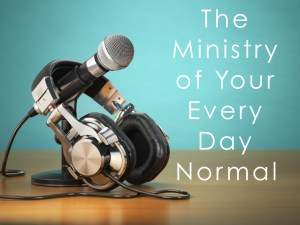 The Ministry of Your Every Day Normal