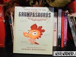 Field Guide to the Grumpasaurus by Edward Hemingway