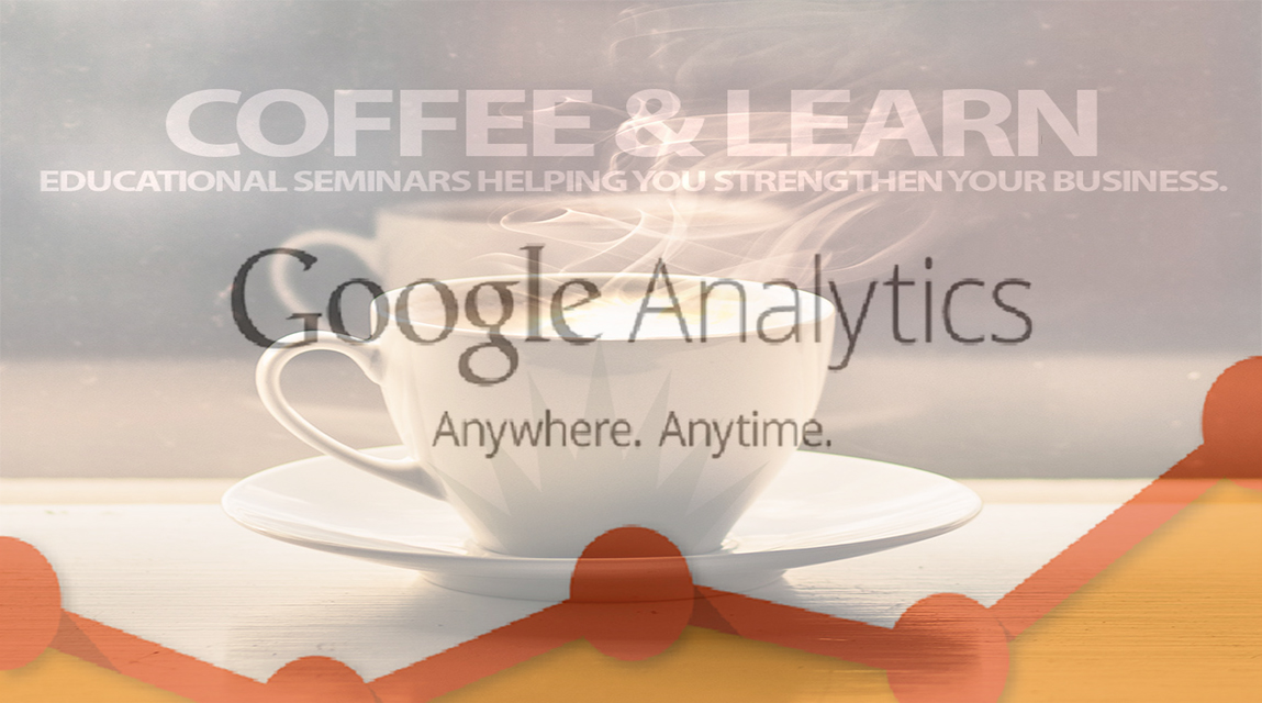 Coffee and Learn - Understanding Google Analytics 101
