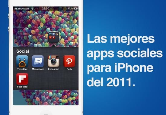 apps sociales iphone 2011 Las mejores aplicaciones sociales para iPhone que nos dejó el 2011