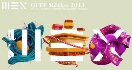 México OFFF 2013, Festival de Creación y Cultura Post-Digital