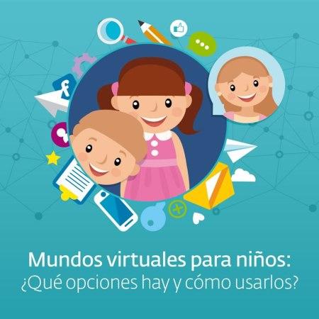 Mundos virtuales para niños ¿Qué opciones seguras hay y cómo usarlos?