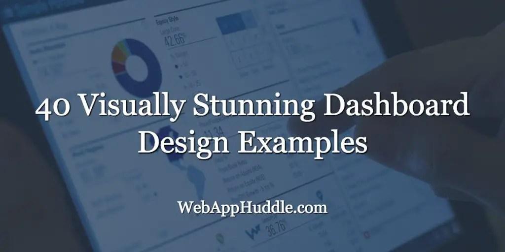 40 Visually Stunning Dashboard Design Examples - Web App Huddle