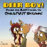 Deer Boy! Raise the Alert Level to Chocolate Brown