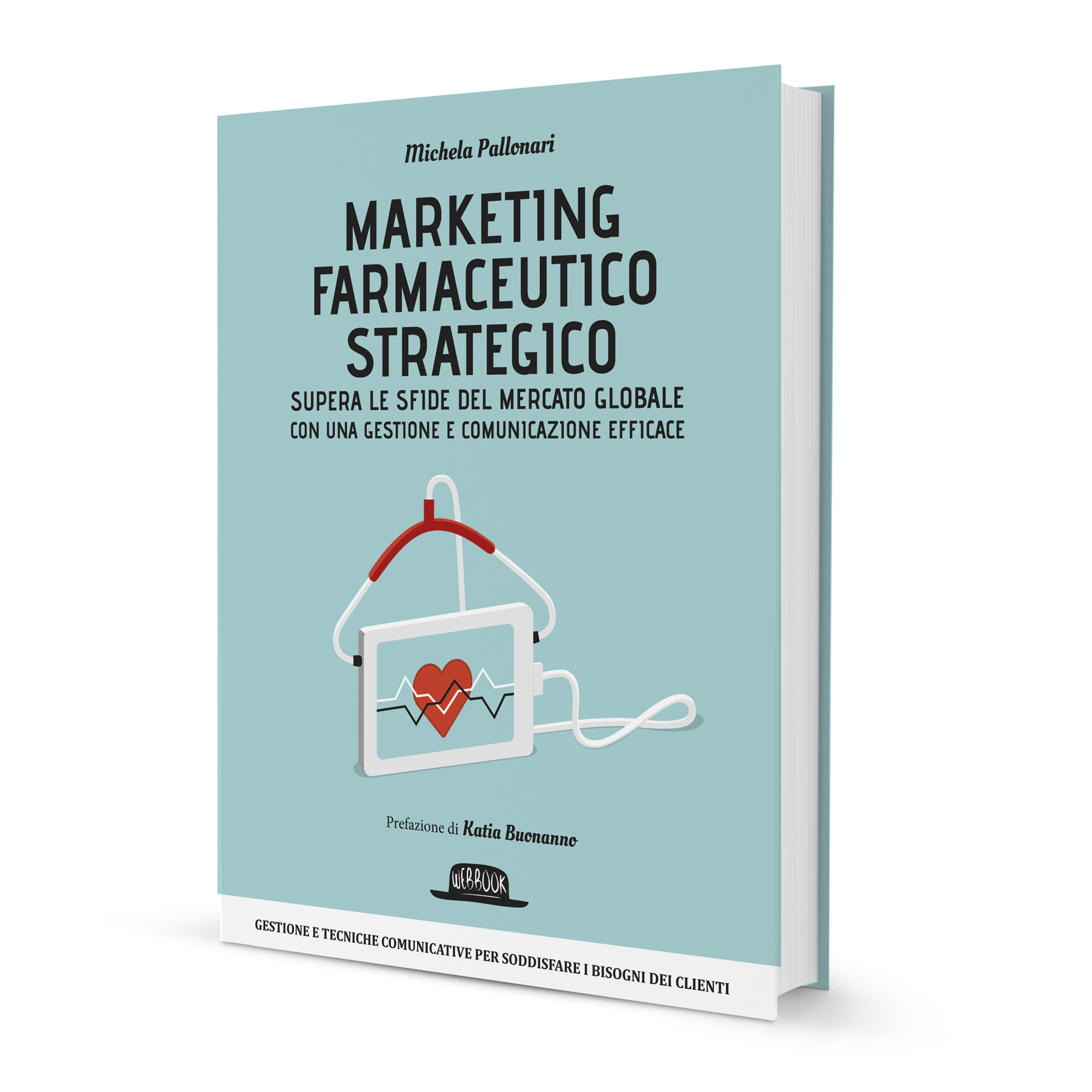 Marketing Farmaceutico Libro Marketing Farmaceutico Strategico Supera Le Sfide Del Mercato Globale Con Una Gestione E Comunicazione Efficace