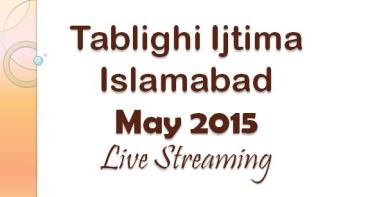 Islamabad Tablighi Ijtima 2 May, 2015 Live