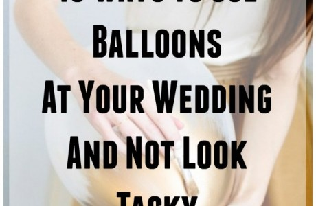 Using Balloons At Your Wedding The RIGHT Way