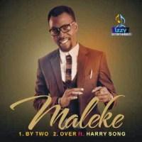 New Music: Maleke ft D'banj – By Two & Over ft HarrySong