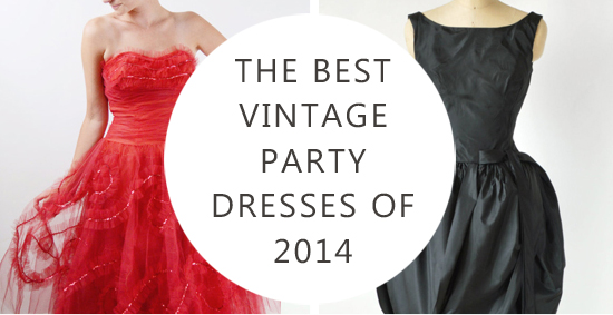 The Best Vintage Party Dresses of 2014