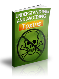 Understanding and Avoiding Toxins