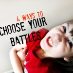 4 Ways To Choose Your Battles