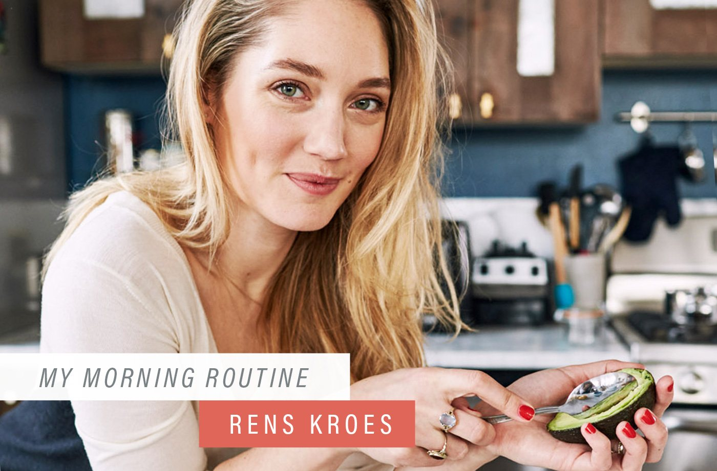 Rens Kroes How Food Blogger Rens Kroes Start Every Morning Well 43good