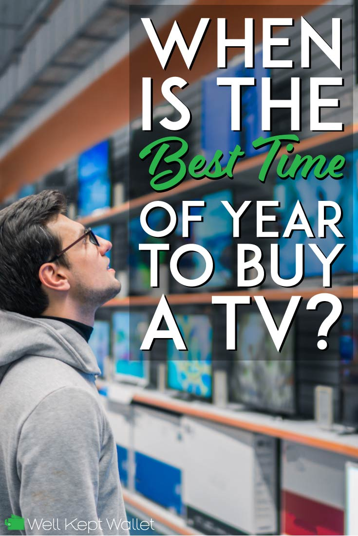 Buy A Tv What Is The Best Time Of The Year To Buy A Tv