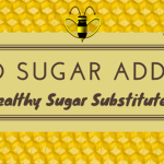 No Added Sugar – Healthy Sugar Substitutes