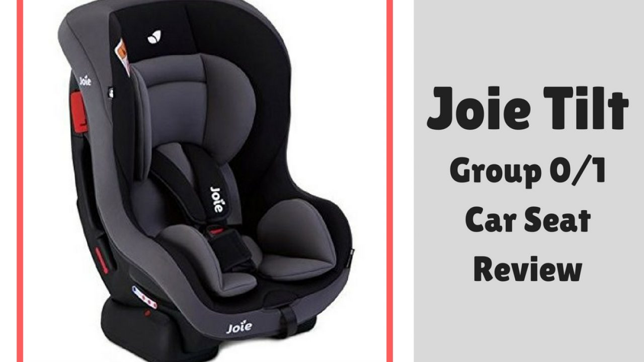 Joie Isofix Base Uk Joie Tilt Review A Car Seat On A Budget Welsh Mum Of One