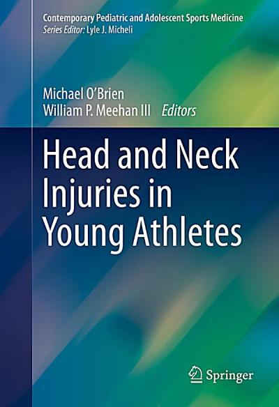 Contemporary Pediatric and Adolescent Sports Medicine: Head and Neck Injuries in Young Athletes ...