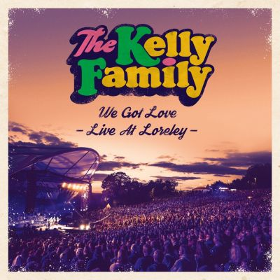 In Meiner Küche Wird Getanzt Poster We Got Love Live At Loreley 2 Cds Von The Kelly Family Weltbild De