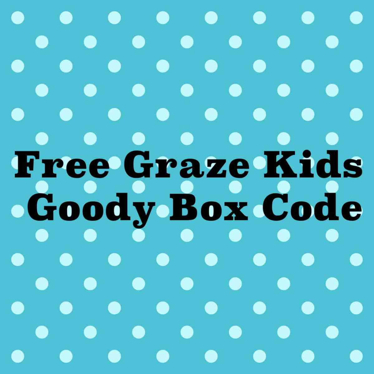 Get a FREE Graze Kids Goodybox