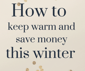 how to keep warm and save money this winter