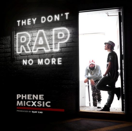 """Phene & MICXSIC: """"They Don't Rap No More"""""""