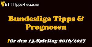 Bundesliga Wett-Tipps 13.Spieltag 2016 2017