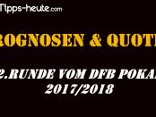 DFB Pokal Prognose 2 Runde 20172018