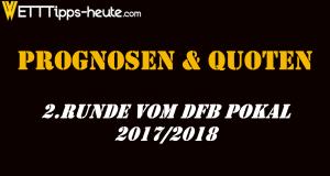 DFB Pokal Prognose & Analyse 2.Runde 20172018