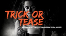 Trick or Tease – Halloween Burlesque Special