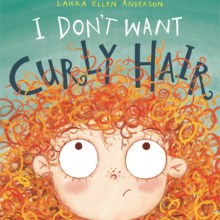 I Don't Want Curly Hair with Laura Ellen Anderson