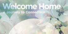 Welcome Home: A Journey to Connection