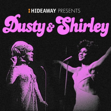 Hideaway Presents – Dusty and Shirley
