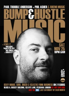 Bump & Hustle Music with Phil Asher, Paul Trouble Anderson + More