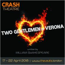 Two Gentlemen of Verona – 17 to 22 April 2018 – The Vaults Theatre, London