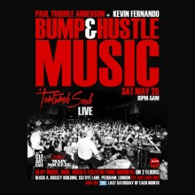 Bump & Hustle Music with Tortured Soul (Live), Paul Trouble Anderson + More