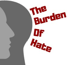 The Burden of Hate: Bridging the divide in unforgiving times