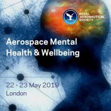 Aerospace Mental Health and Wellbeing Conference RAeS London – 22/23 May 2019