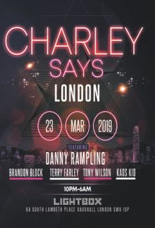 Charley Says London with Danny Rampling / Brandon Block