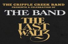 The Cripple Creek Band Presents: The Last Waltz – A Celebration of The Band