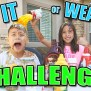 Eat It Or Wear It Challenge Super Messy Dump Everything