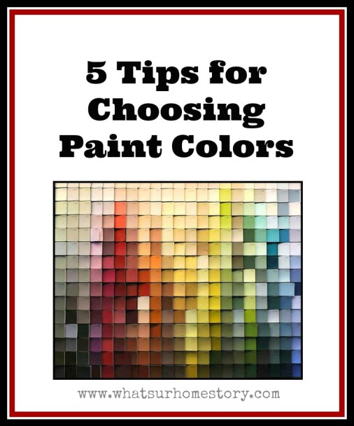 5 tips on how to choose paint colors whats ur home story for How to pick paint colors