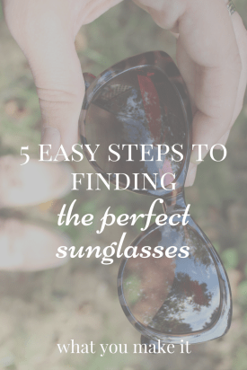 5 Easy Steps to Finding The Perfect Sunglasses