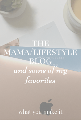 The Mama/Lifestyle Blog, and Some of My Favorites
