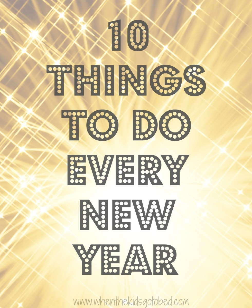 10 things to do every new year when the kids go to bed for New stuff to do in bed