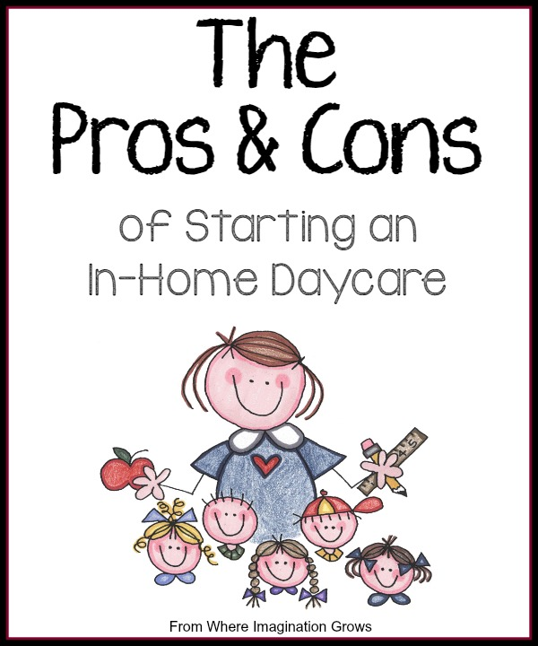 The Pros and Cons of Starting a Home Daycare - Where Imagination Grows