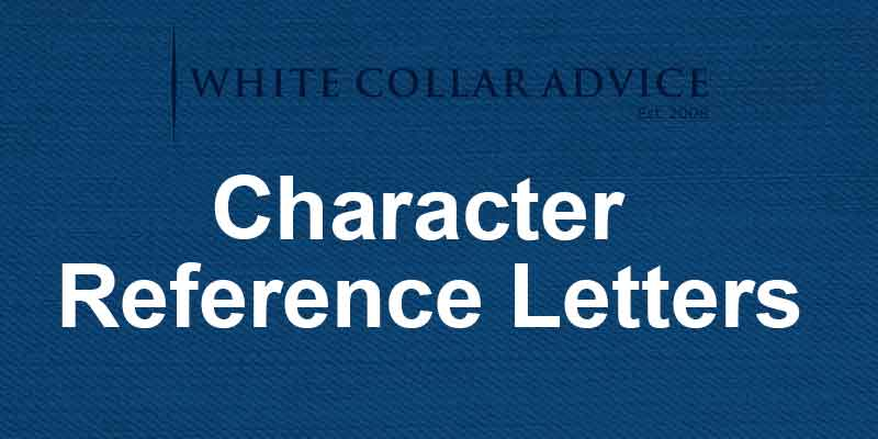 Character Reference Letters- White Collar Advice