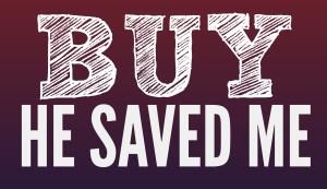 Buy He Saved Me