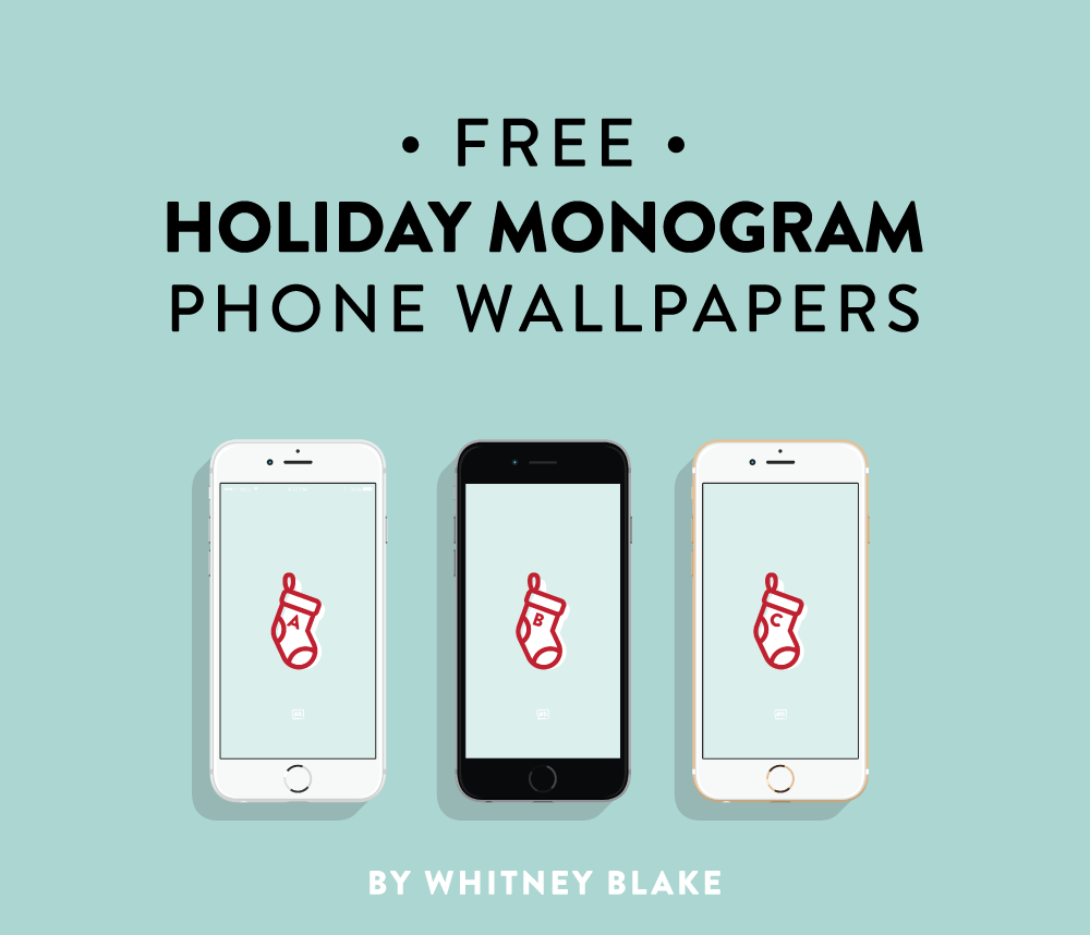 Phone Wallpaper Monogram: Free Holiday Phone Backgrounds