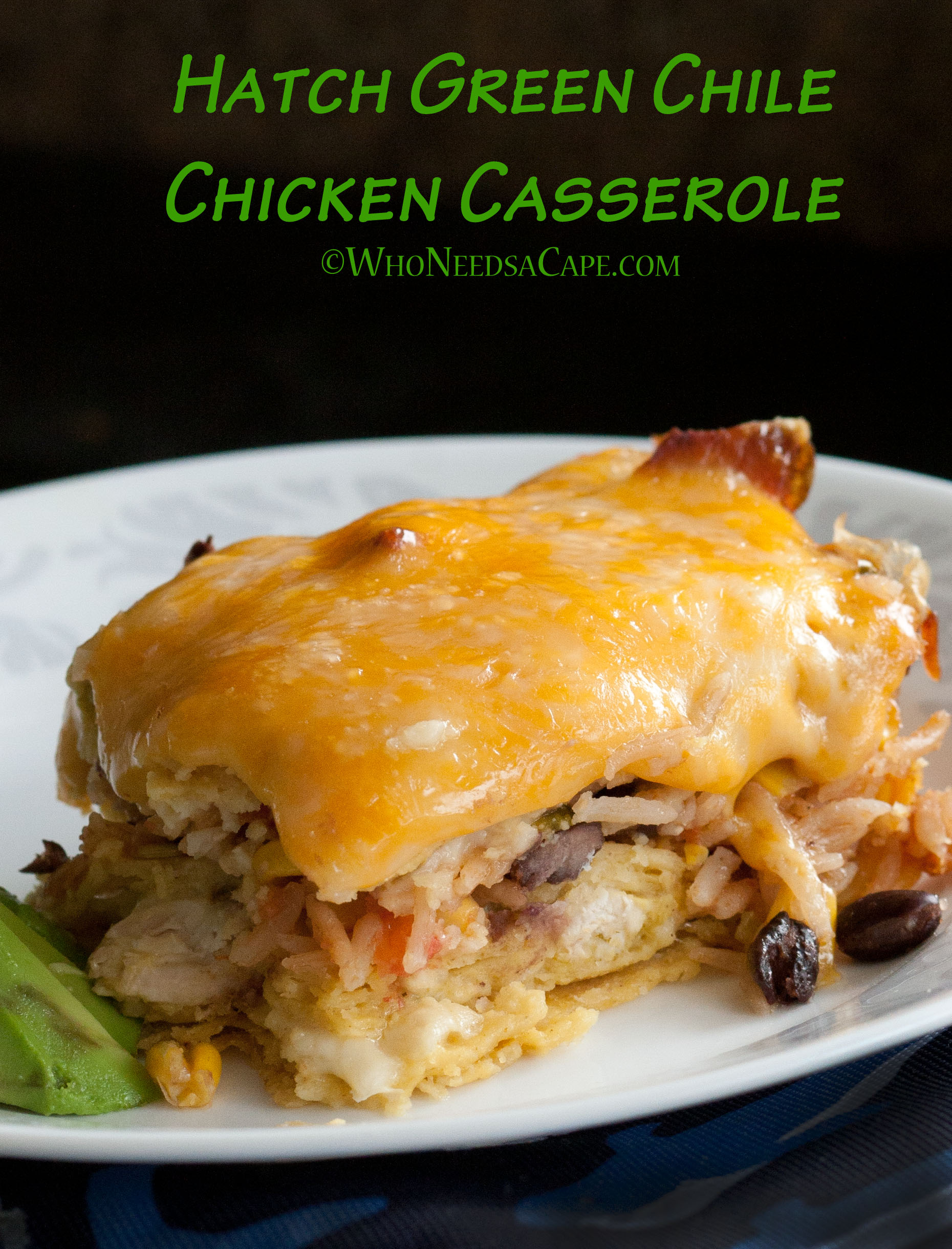 Hatch Green Chile Chicken Casserole - Who Needs A Cape?